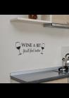 Wine a bit, you'll feel better-wallsticker